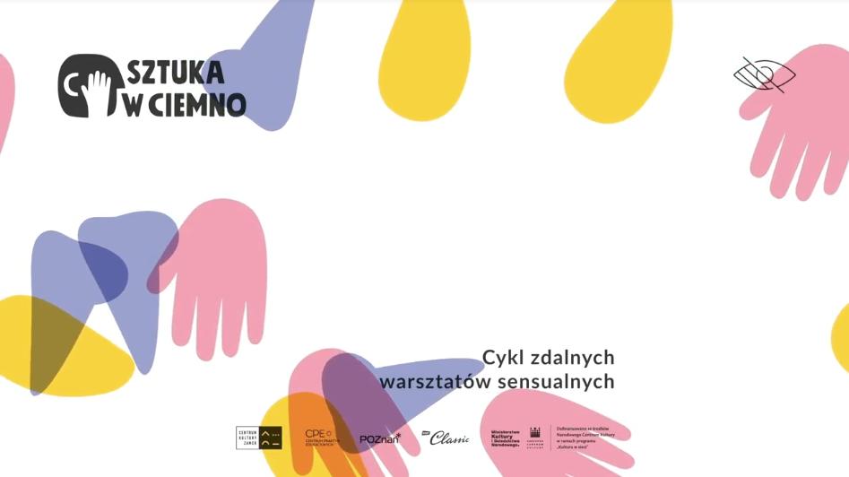 Cykl zdalnych warsztatów sensualnych. Na zdjęciu logo: Sztuka w Ciemno oraz partnerów.